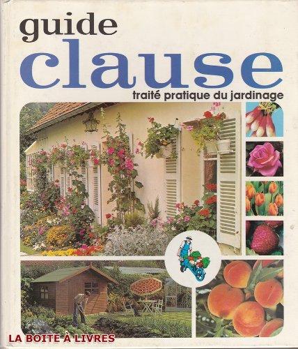 Guide Clause Traité Pratique du Jardinage 26ème édition par  (Broché)
