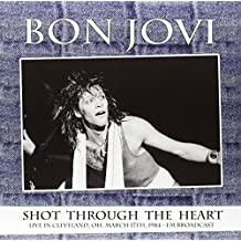Shot Through the Heart - Live in Clevela [Vinyl LP]