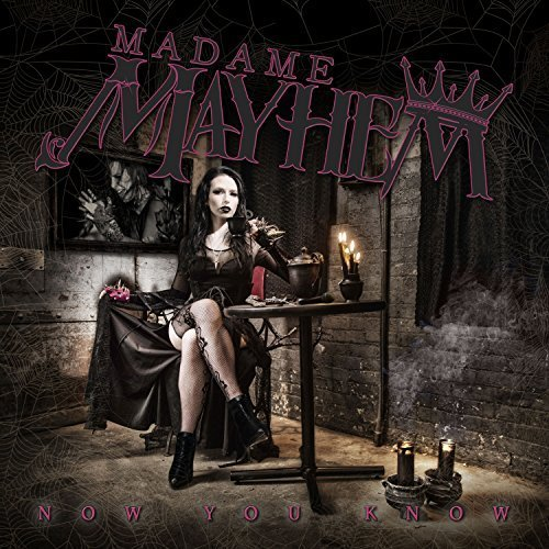 Now You Know by Madame Mayhem (2015-05-03)