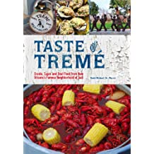 Taste of Treme: Creole, Cajun and Soul Food from New Orleans's Famous Neighborhood of Jazz