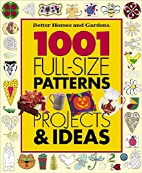 1001 Full-size Patterns, Projects and Ideas: Crafts for Every Season (Better Homes & Gardens)