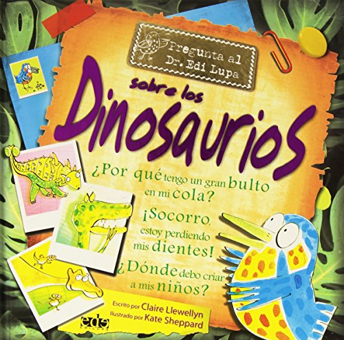 Pregunta Al Dr Edi Lupa Sobre Los Dinosaurios/ Questions to Dr. Edi Lupa about Dinosaurs