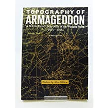 Topography of Armageddon: British Trench Map Atlas of the Western Front, 1914-18