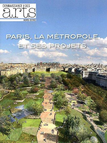 Connaissance des Arts, Hors Serie N° 515 : Paris, la métropole et ses projets
