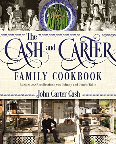 The Cash and Carter Family Cookbook: Recipes and Recollections from Johnny and June's Table (Küche Commander)