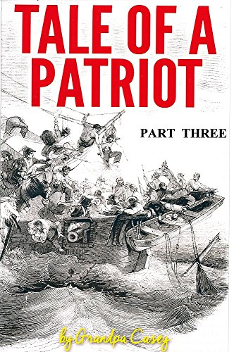Tale Of A Partiot Part Three (Tale Of A Patriot Book 3) (English Edition)
