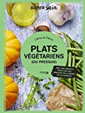 Plats végétariens (ou presque) - Super sain