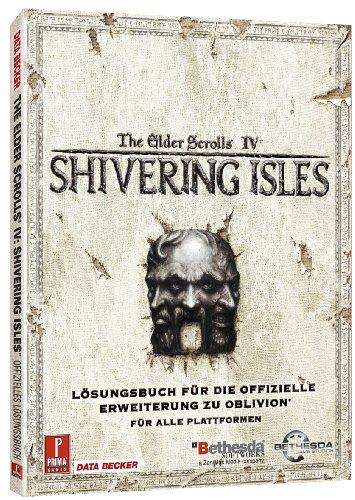 The Elder Scrolls IV: Shivering Isles (Erweiterung für Oblivion) (Lösungsbuch) (Scrolls Iv Pc Elder)