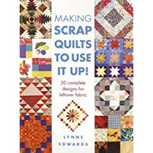 Making Scrap Quilts to Use it up