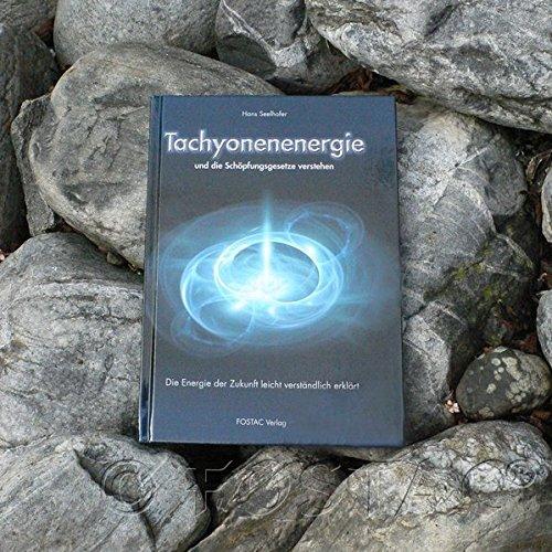 Tachyonen-Energie und die Schöpfungsgesetze verstehen. Die Energie der Zukunft leicht verständlich erklärt