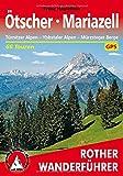 Ötscher · Mariazell: Türnitzer Alpen - Ybbstaler Alpen - Mürzsteger Berge. 66 Touren. Mit GPS-Tracks (Rother Wanderführer) - Franz Hauleitner