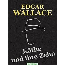 Käthe und ihre Zehn: Ein Edgar-Wallace-Krimi