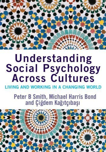 Understanding Social Psychology Across Cultures: Living and Working in a Changing World (SAGE Social Psychology Program) by Peter B. Smith, Michael Harris Bond, Cigdem Kagitcibasi (2006) Paperback