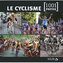 Le cyclisme en 1001 photos NE