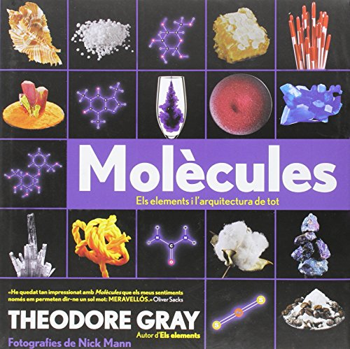 Molècules, Els Elements I L'Arquitectura De Tot por Theodore  Gray