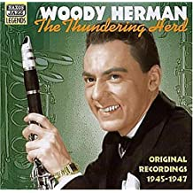 The Thundering Herd: Original Recordings 1945-1947 by Woody Herman (2006-08-01)