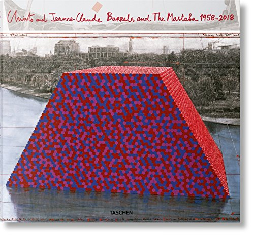 Christo and Jeanne-claude: Barrels and the Mastaba 1958-2018 par Paul Goldberger