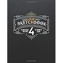 Colour My SketchBook 4: GreyScale Colouring Book