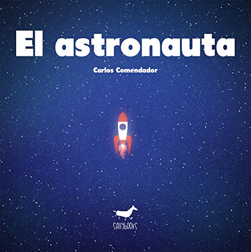 El astronauta (Álbum ilustrado) por Carlos Comendador