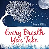 Best Rose Elliot - Every Breath You Take: How to Breathe Your Review