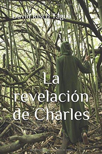 Descargar Libro La revelación de Charles de David Risco Tagua