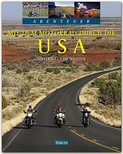 Abenteuer - Mit dem Motorrad durch die USA - Ein Bildband mit über 210 Bildern auf 128 Seiten - STÜRTZ Verlag Usa Motorrad