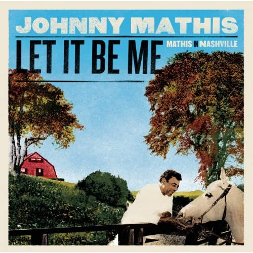 Let It Be Me - Mathis In Nashville