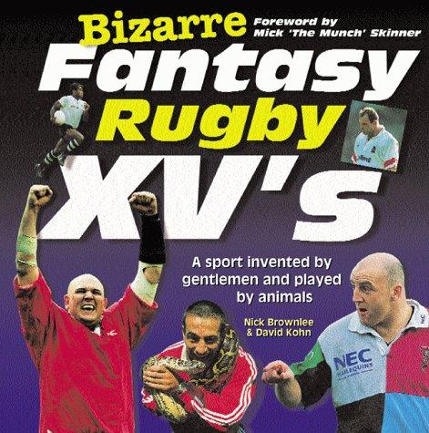 Bizarre Fantasy Rugby XV's (Bizarre fantasy teams) por Nick Brownlee