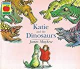 Katie and the Dinosaurs (Orchard picturebook (5-7)) by James Mayhew (1994-04-21)