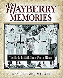 Mayberry Memories: The Andy Griffith Show Photo Album by Ken Beck (2005-04-04)