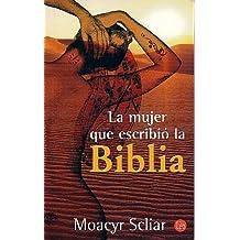 La Mujer Que Escribio La Biblia/the Woman Who Wrote the Bible