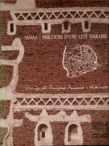 Sanaa: parcours d'une cité d'Arabie - Institut du monde Arabe - Exposition novembre 1987 - catalogue bilingue
