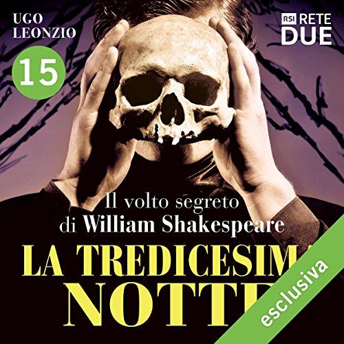 La tredicesima notte 15: Il volto segreto di William Shakespeare  Audiolibri