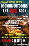 Image de COOKING OUTDOORS: THE BIG BOOK: BBQ, Grilling, Slow Cooking, Salt-Curing, Cold Smoking, and More ((OUTDOOR COOKING: BARBECUE, GRIL