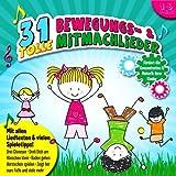 31 tolle Bewegungs- und Mitmachlieder - Mit allen Liedtexten & vielen Spieletipps - Für Kinder von 2-6 Jahren (Fördert Konzentration und Motorik) -2012