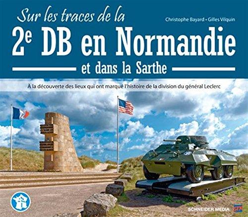 Sur les traces de la 2e DB en Normandie : À la découverte des lieux qui ont marqué l'histoire de la division du général Leclerc