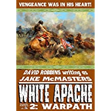 Warpath (A White Apache Western Book 2)