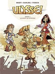 Ulysse !, Tome 1 : La carte de Kyrozas