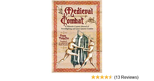 Medieval Combat: A Fifteenth-Century Manual of Swordfighting