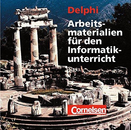 Delphi: Arbeitsmaterialien für den Informatikunterricht. CD-ROM