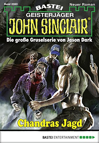 John Sinclair 2083 - Horror-Serie: Chandras Jagd