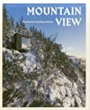 Mountain View: The Perfect Holiday Homes; Nature Retreats Vol. I: 1