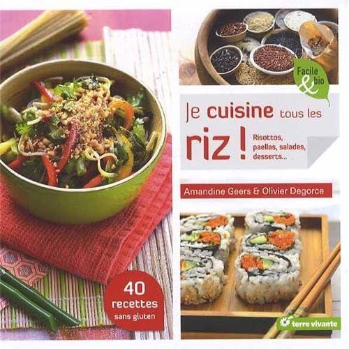 Je cuisine tous les riz ! : Risottos, paellas, salades, desserts...