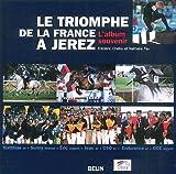 Le triomphe de la France à Jerez. L'album souvenir