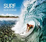 Surf - Les 100 plus belles vagues du monde de Casey Koteen