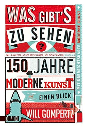 Was gibt\'s zu sehen?: 150 Jahre moderne Kunst auf einen Blick (Taschenbücher)