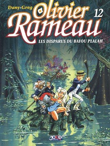 Olivier Rameau, tome 12 : Les disparus du Bayou Plalah