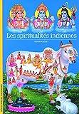 Une autre histoire des religions, III:Les spiritualités indiennes
