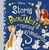 Storie della buonanotte per cuccioli avventurosi. Ediz. a colori