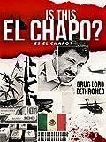 Is This El Chapo? [OV]